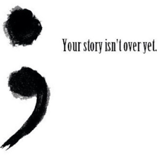 Semicolon Depression Self Harm And Suicide Awareness: Your Story Isnt Over Yet Pictures, Photos, And Images For