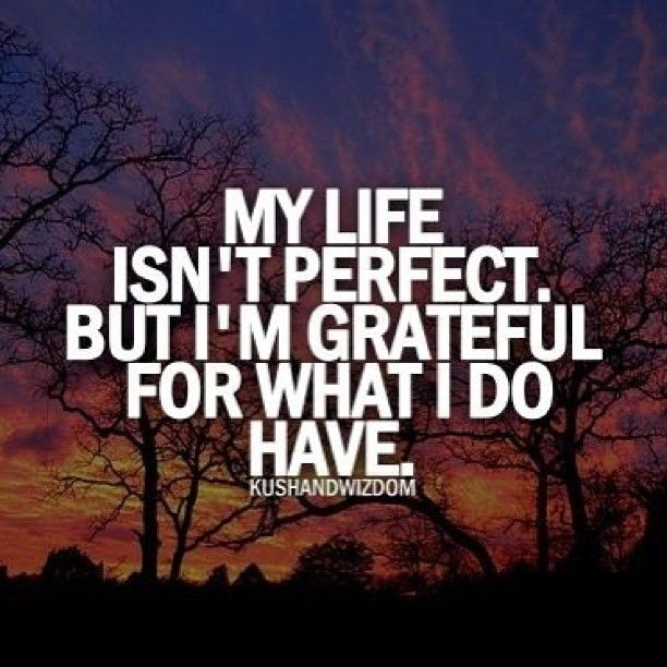 My Life Isnt Perfect But Im Grateful Pictures, Photos, and ...