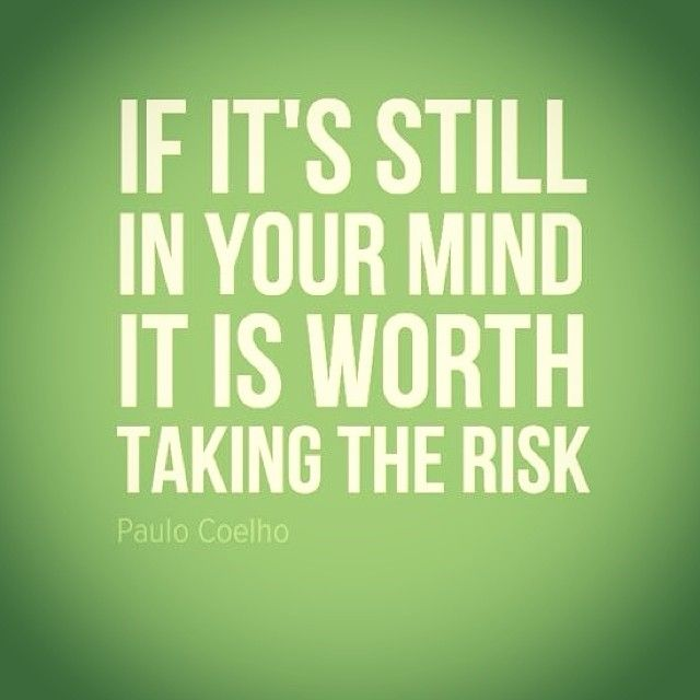 inspirational love quotes for valentines day - If Its Still In Your Mind It Is Worth Taking The Risk