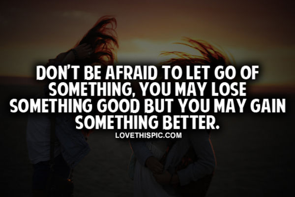 afraid to let yourself go: