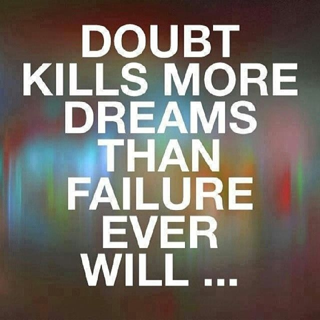 Inspirational Quotes About Failure: Doubt Kills More Dreams Than Failure Pictures, Photos, And