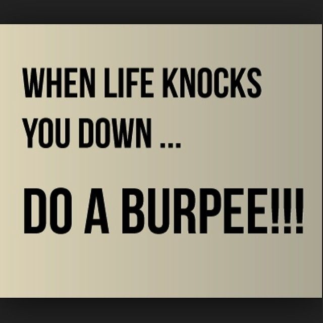 When Life Knocks You Down Do A Burpee Pictures Photos And Images