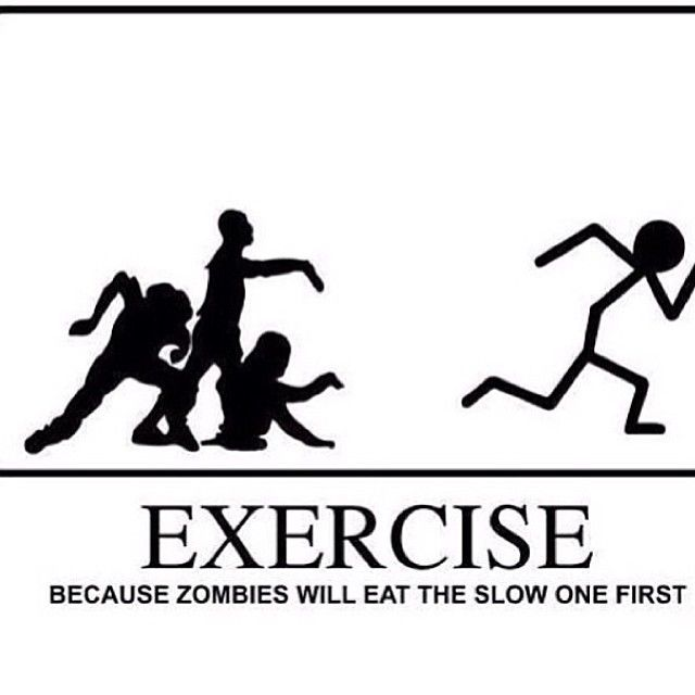 Exercise Because The Zombies Will Eat The Slow One Firt Pictures, Photos, and...