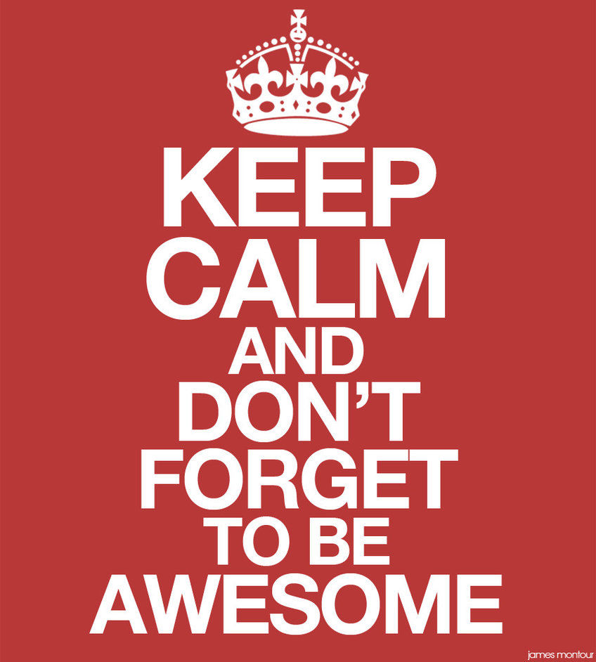 Keep Calm And Dont Forget To Be Awesome Pictures, Photos