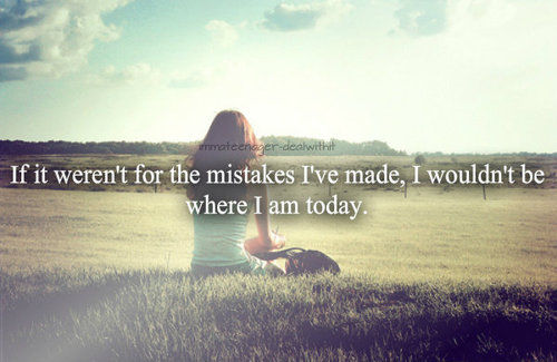 If It Werent For The Mistakes Ive Made Pictures, Photos ...
