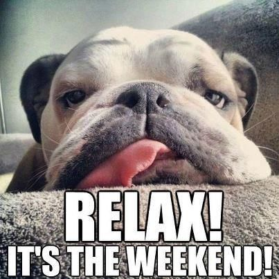 http://www.lovethispic.com/uploaded_images/66073-Relax-Its-The-Weekend.jpg