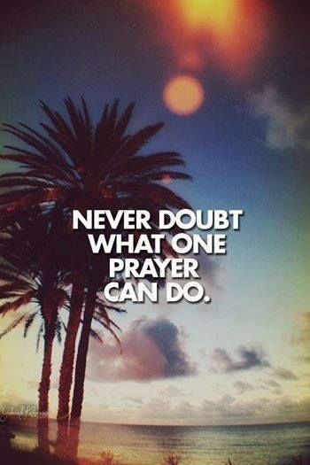 Never Doubt What Prayer Can Do Pictures Photos And