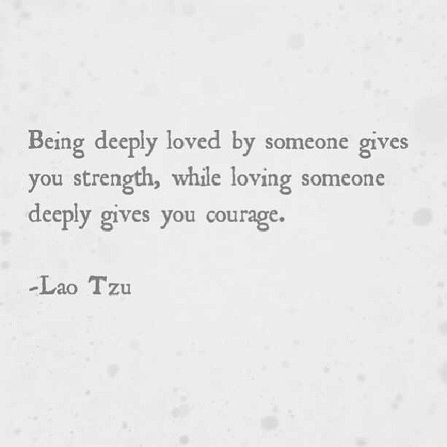 Quotes About Loving Someone Deeply: Loving Someone Deeply Gives You Courage Pictures, Photos