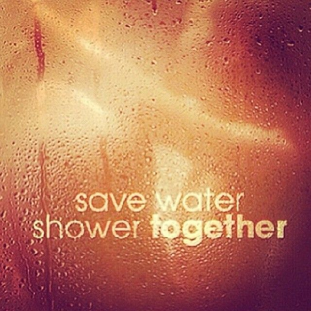 funny valentines day quotes for girlfriend - Save Water Shower To her s and