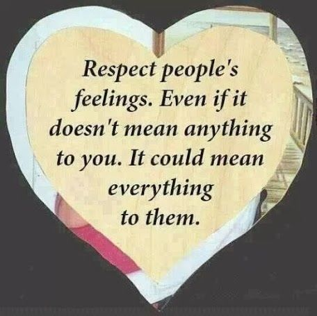 Respect Peoples Feelings Pictures, Photos, and Images for ...