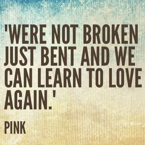 We Are Not Broken, Just Bent Pictures, Photos, And Images