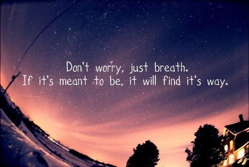 dont worry just breathe pictures photos and images for