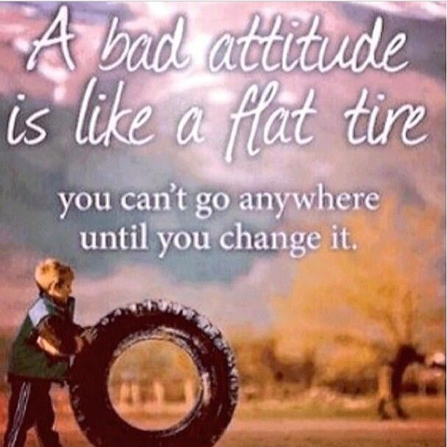 Bad Attitude Quotes Amazing A Bad Attitude Is Like A Flat Tire Pictures Photos And Images