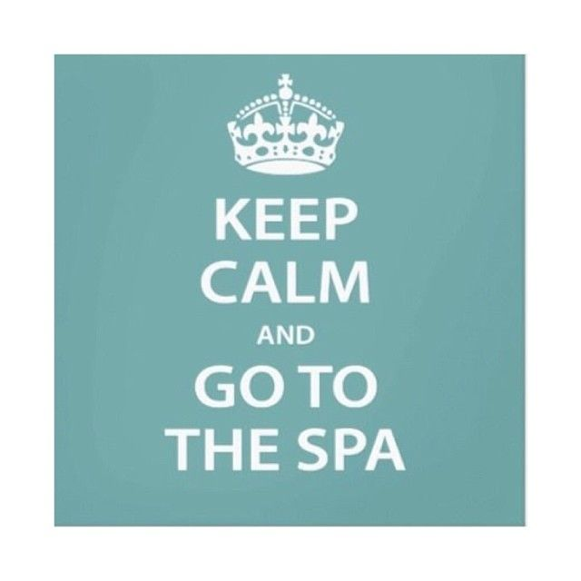 Keep Calm And Go To The Spa Pictures Photos And Images