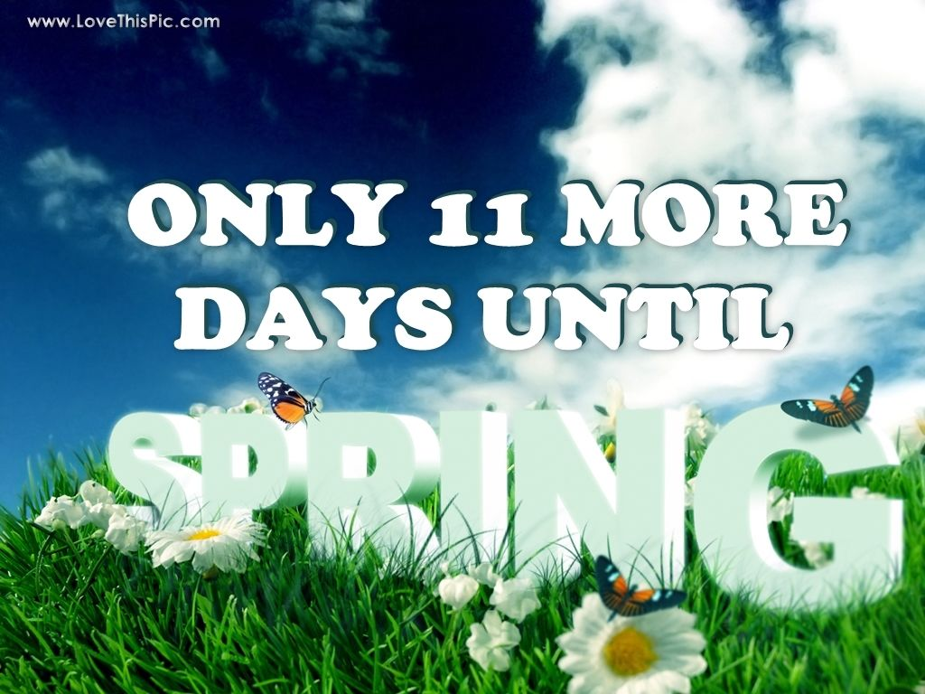 11 more days until spring pictures photos and images for facebook tumblr pinterest and twitter. Black Bedroom Furniture Sets. Home Design Ideas