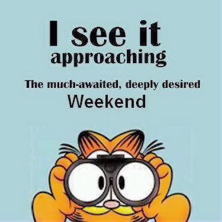 The Weekends Approaching Pictures, Photos, and Images for Facebook, Tumblr, P...