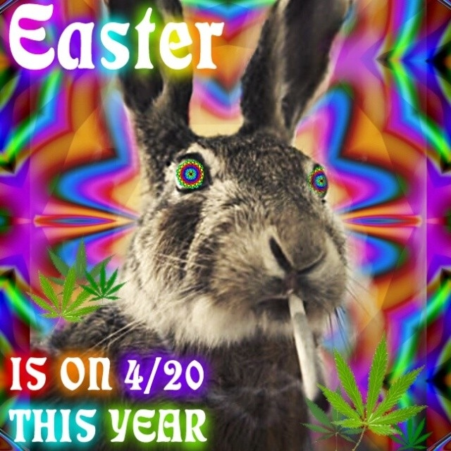 Easter is on 420 this year