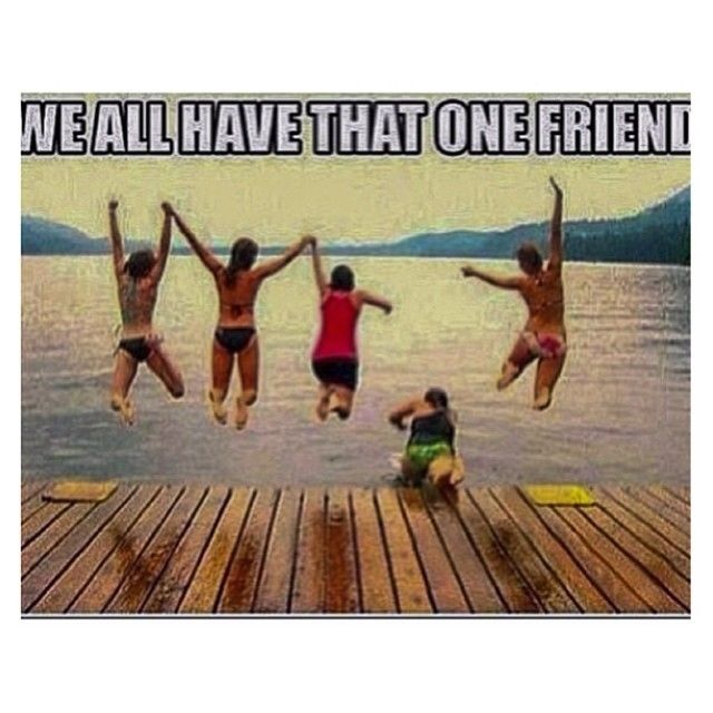 We All Have That One Friend Funny Quotes. QuotesGram