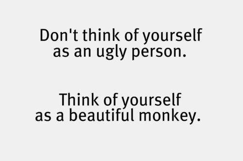 Having Fun Quotes Tumblr: Dont Think Of Yourself As An Ugly Person Pictures, Photos