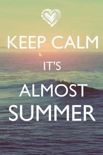 Nice Keep Calm Summer Is Almost Here Sayings Images