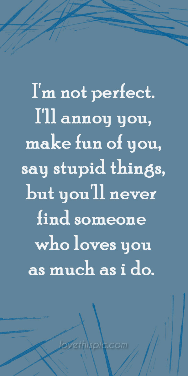 Love You Im Not Perfect Quotes