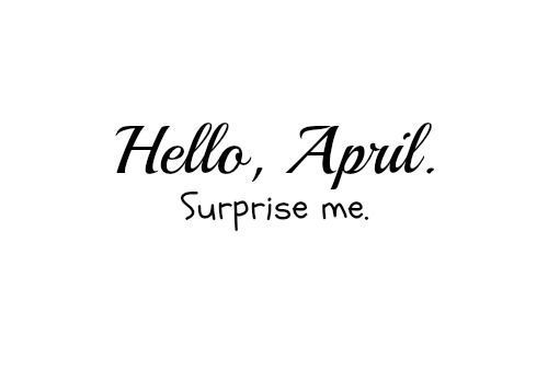 April Calendar Sayings : Hello april surprise me pictures photos and images for