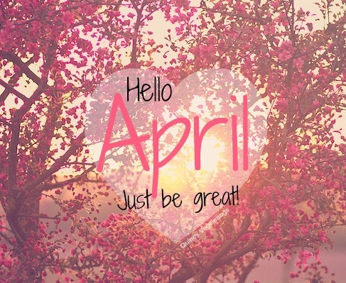 77355 Hello April Just Be Great صور مكتوب عليها عبارات عن شهر نيسان(ابريل)