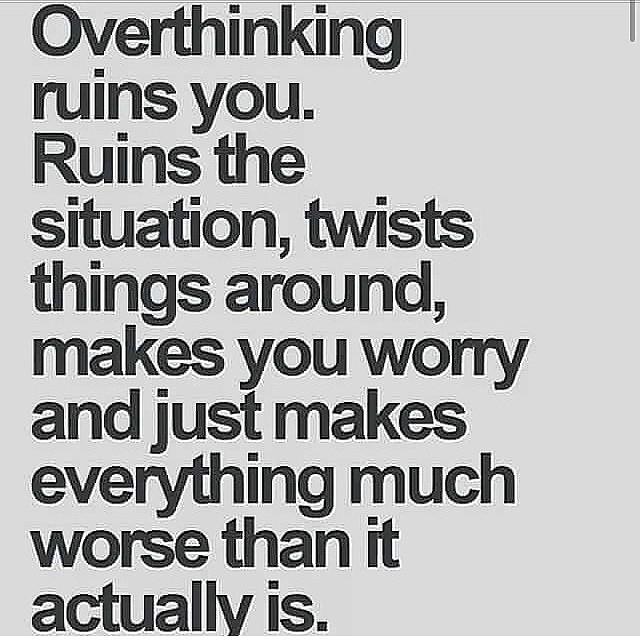 Overthinking ruins you