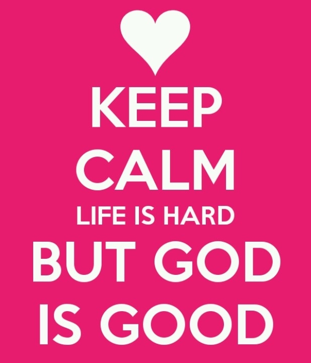 3 Quotes: Life Is Hard But God Is Good Pictures, Photos, and ...