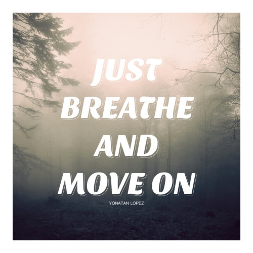 just breathe and move on pictures photos and images for