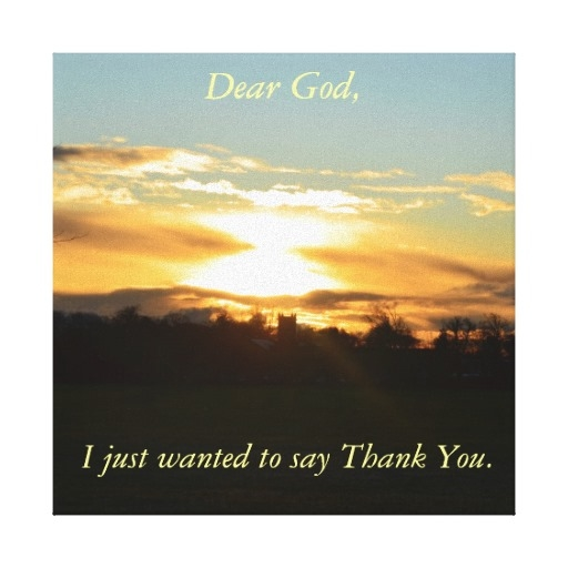 Dear God, I Just Wanted To Say Thank You Pictures, Photos