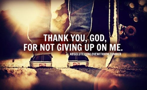 Thank You God, For Not Giving Up On Me Pictures, Photos