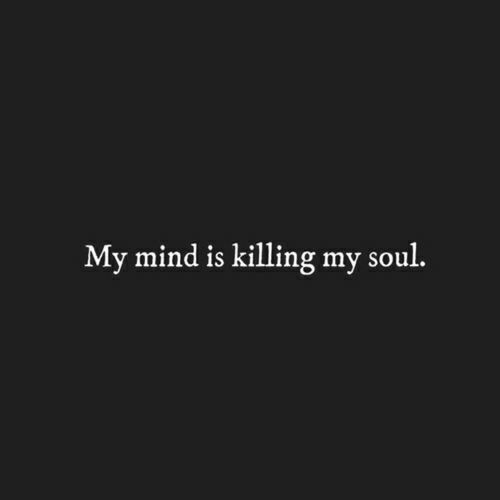 My Mind Is Killing My Soul Pictures Photos And Images