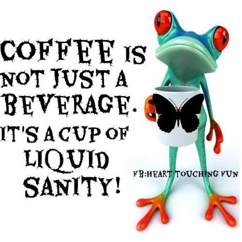 Coffee is liquid sanity