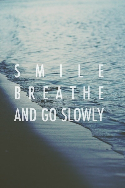 Smile Breathe And Go Slowly Pictures Photos And Images