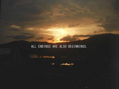 All Endings Are Beginnings