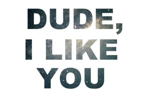 Dude I Like You Pictures, Photos, and Images for Facebook ...