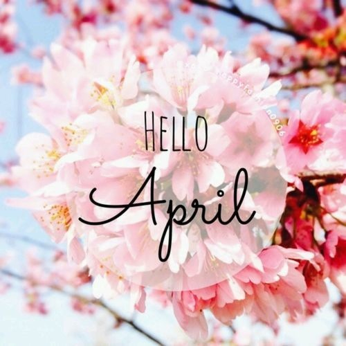 hello april pictures photos and images for facebook tumblr pinterest and twitter