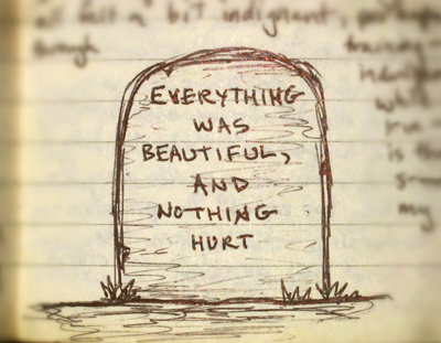 Everything Was Beautiful & Nothing Hurt... Pictures ...