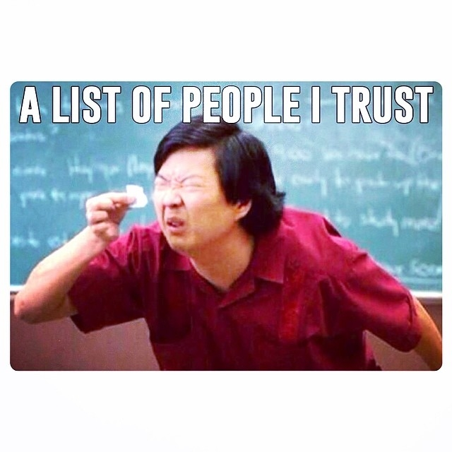 A List Of People I Trust Pictures, Photos, and Images for