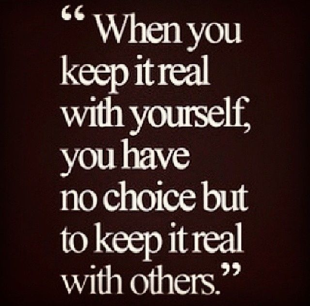 Keep It Real Quotes Keep It Real Pictures, Photos, and Images for Facebook, Tumblr  Keep It Real Quotes
