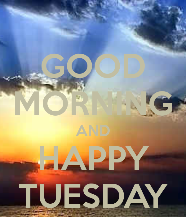 Good Morning And Happy Tuesday Pictures, Photos, And