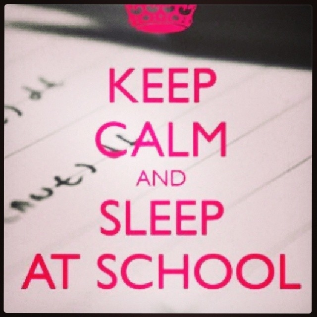 Keep Calm And Sleep At School Pictures Photos And Images For