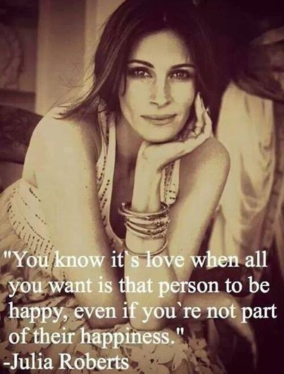 I Want You To Feel Loved Quotes: Julia Roberts Quote Pictures, Photos, And Images For