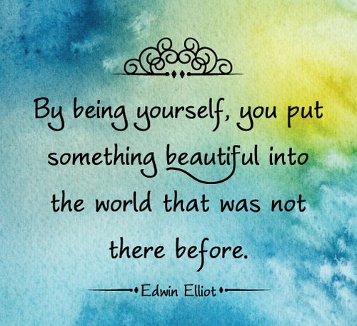 By being yourself