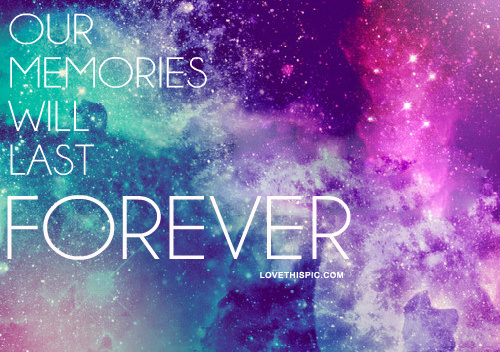 Quotes About Memories Lasting Forever. QuotesGram