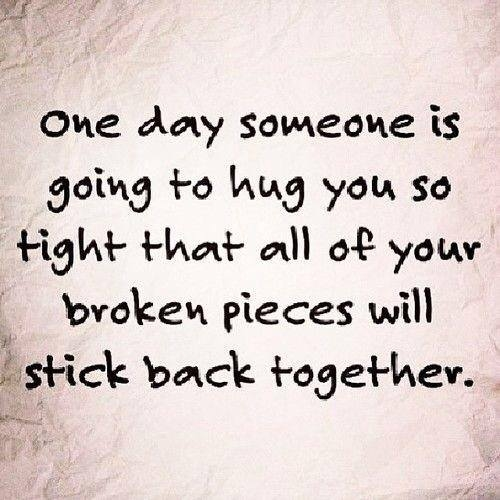 one day someone is going to hug you so tight pictures