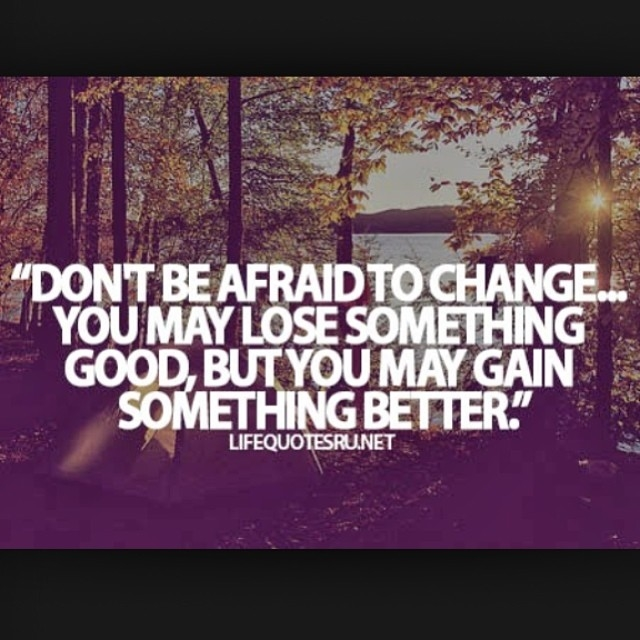 Dont Be Afraid To Change Pictures, Photos, and Images for Facebook, Tumblr, P...