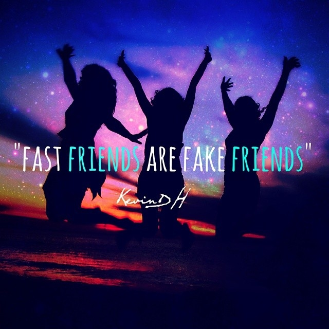 Fast Friends Are Fake Friends Pictures, Photos, and Images for