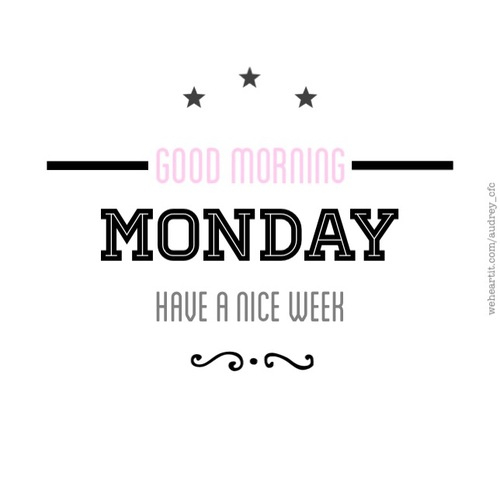 83561-Good-Morning-Monday-Have-A-Nice-We